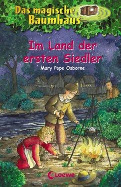 Im Land der ersten Siedler / Das magische Baumhaus Bd.25 (eBook, ePUB) - Pope Osborne, Mary