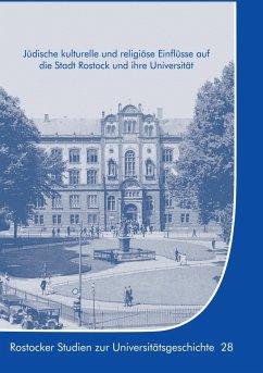 Jüdische kulturelle und religiöse Einflüsse auf die Stadt Rostock und ihre Universität (eBook, ePUB)