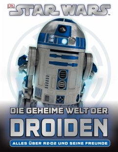 Star Wars, Die geheime Welt der Droiden (Mängelexemplar) - Fry, Jason