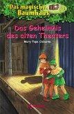 Das Geheimnis des alten Theaters / Das magische Baumhaus Bd.23 (eBook, ePUB)