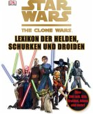 Star Wars, The Clone Wars - Lexikon der Helden, Schurken und Droiden (Mängelexemplar)