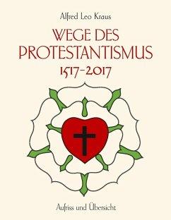 Wege des Protestantismus 1517-2017 (eBook, ePUB)