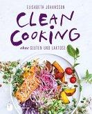 Clean Cooking ohne Gluten und Laktose (eBook, ePUB)