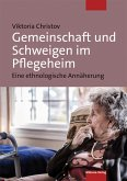 Gemeinschaft und Schweigen im Pflegeheim (eBook, PDF)