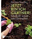Jetzt bin ich Gärtner! (eBook, ePUB)