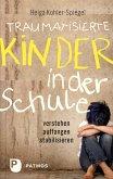 Traumatisierte Kinder in der Schule (eBook, ePUB)