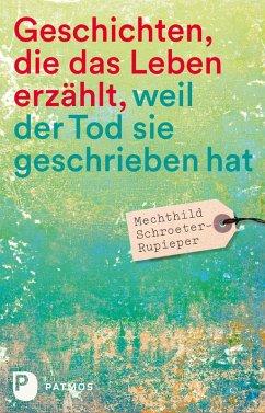 Geschichten, die das Leben erzählt (eBook, ePUB) - Schroeter-Rupieper, Mechthild