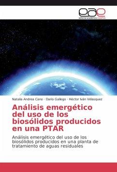 Análisis emergético del uso de los biosólidos producidos en una PTAR