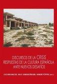Discursos de la crisis. Respuestas de la cultura española ante nuevos desafíos