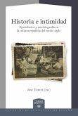 Historia e intimidad : epistolarios y autobiografía en la cultura española del medio siglo