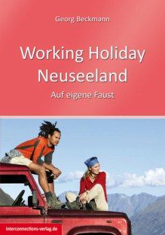 Working Holiday Neuseeland - Land & Menschen, Work Experience, Reisen - Beckmann, Georg