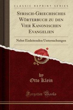 Syrisch-Griechisches Wörterbuch zu den Vier Kanonischen Evangelien