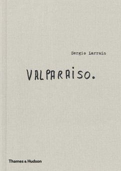 Sergio Larrain: Valparaiso
