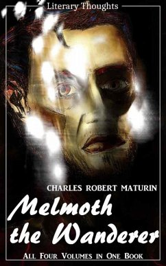 Melmoth the Wanderer (Charles Robert Maturin) - the complete collection, comprehensive, unabridged and illustrated - (Literary Thoughts Edition) (eBook, ePUB) - Maturin, Charles Robert