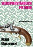 Selbstverständlich Pistolen (eBook, ePUB)