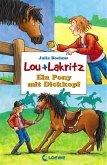 Ein Pony mit Dickkopf / Lou + Lakritz Bd.1 (eBook, ePUB)