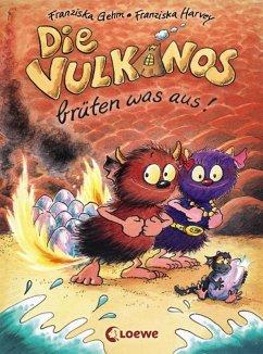 Die Vulkanos brüten was aus! / Vulkanos Bd.4 (eBook, ePUB) - Gehm, Franziska