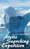 Arctic Searching Expedition (Sir John Richardson) - comprehensive & illustrated - (Literary Thoughts Edition) (eBook, ePUB)