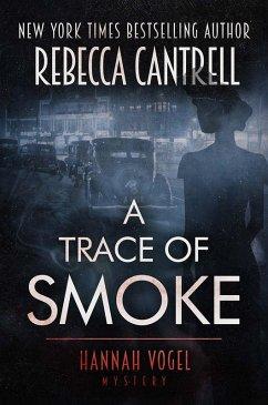 A Trace of Smoke (Hannah Vogel novels, #1) (eBo...