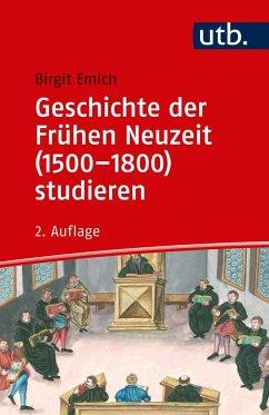Geschichte der Frühen Neuzeit (1500-1800) studieren - Emich, Birgit