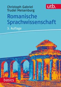 Romanische Sprachwissenschaft - Gabriel, Christoph; Meisenburg, Trudel
