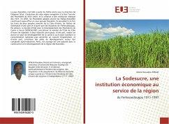 La Sodesucre, une institution économique au service de la région