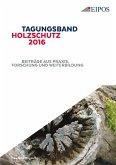 Tagungsband Holzschutz 2016. (eBook, PDF)