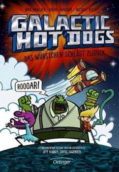 Das Würstchen schlägt zurück / Galactic Hot Dogs Bd.2 (Mängelexemplar) - Brallier, Max