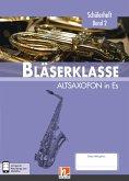 Leitfaden Bläserklasse. Schülerheft Band 2 - Altsaxofon