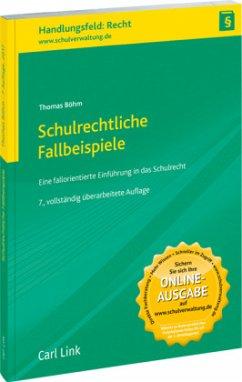Schulrechtliche Fallbeispiele - Böhm, Thomas