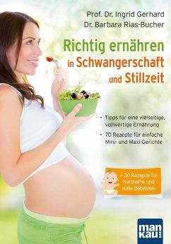 Richtig ernähren in Schwangerschaft und Stillzeit (eBook, PDF) - Gerhard, Ingrid; Rias-Bucher, Barbara