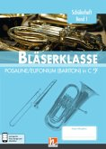 Leitfaden Bläserklasse. Schülerheft Band 1 - Posaune / Eufonium (Bariton)