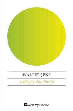 Aischylos / Die Orestie - Jens, Walter