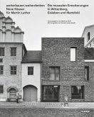 Weiterbauen, Weiterdenken - Neue Häuser für Martin Luther