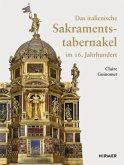 Das italienische Sakramentstabernakel im 16. Jahrhundert