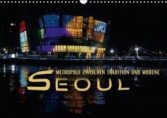 9783665587826 - Bleicher, Renate: Seoul - Metropole zwischen Tradition und Moderne (Wandkalender 2017 DIN A3 quer) - Buch