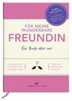 Für meine wunderbare Freundin - Vliet, Elma van