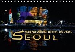 9783665587840 - Bleicher, Renate: Seoul - Metropole zwischen Tradition und Moderne (Tischkalender 2017 DIN A5 quer) - Buch