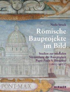 Römische Bauprojekte im Bild - Struck, Neela