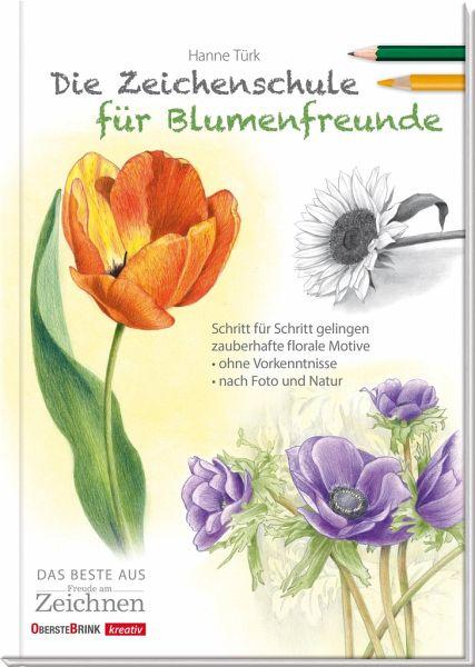 Die Zeichenschule für Blumenfreunde - Türk, Hanne