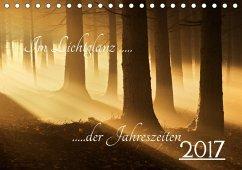 9783665587871 - Burger, Jochen: Im Lichtglanz der Jahreszeiten (Tischkalender 2017 DIN A5 quer) - Buch