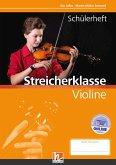 Leitfaden Streicherklasse. Schülerheft - Violine