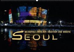 9783665587833 - Bleicher, Renate: Seoul - Metropole zwischen Tradition und Moderne (Wandkalender 2017 DIN A2 quer) - Buch