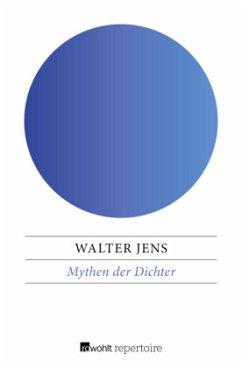 Mythen der Dichter - Jens, Walter