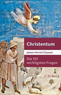Die 101 wichtigsten Fragen - Christentum - Claussen, Johann H.