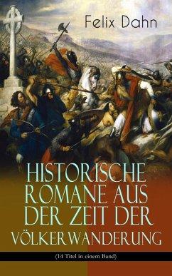 Historische Romane aus der Zeit der Völkerwanderung (14 Titel in einem Band) (eBook, ePUB)