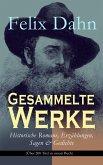 Gesammelte Werke: Historische Romane, Erzählungen, Sagen & Gedichte (Über 200 Titel in einem Buch) (eBook, ePUB)