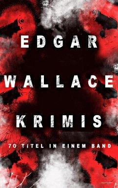 Edgar Wallace-Krimis: 78 Titel in einem Band (eBook, ePUB) - Wallace, Edgar