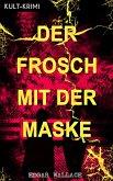 Der Frosch mit der Maske (Kult-Krimi) (eBook, ePUB)