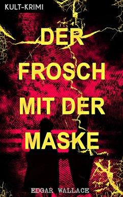 Der Frosch mit der Maske (Kult-Krimi) (eBook, ePUB) - Wallace, Edgar